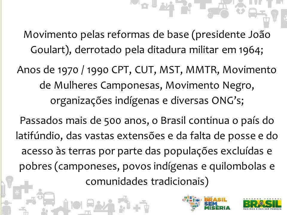 Movimento pelas reformas de base (presidente João Goulart), derrotado pela ditadura militar em 1964;
