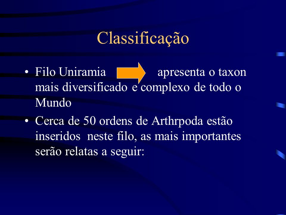 Classificação Filo Uniramia apresenta o taxon mais diversificado e complexo de todo o Mundo.
