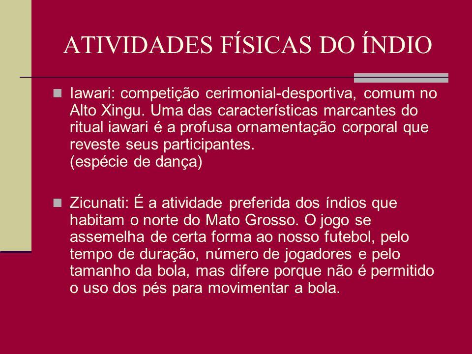 ATIVIDADES FÍSICAS DO ÍNDIO