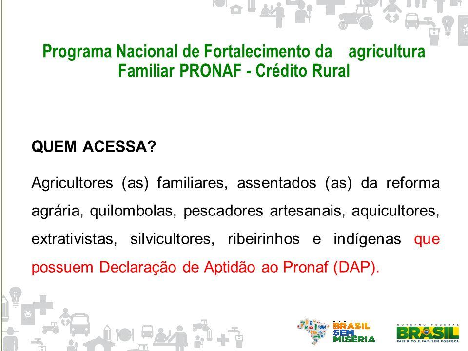 Programa Nacional de Fortalecimento da agricultura Familiar PRONAF - Crédito Rural