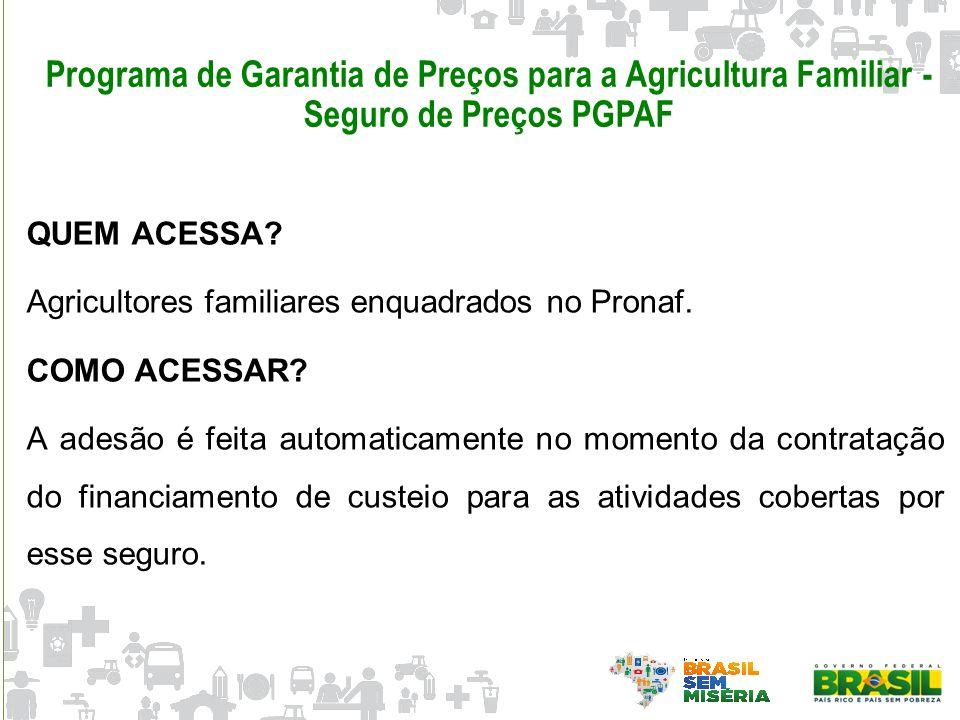 Programa de Garantia de Preços para a Agricultura Familiar - Seguro de Preços PGPAF