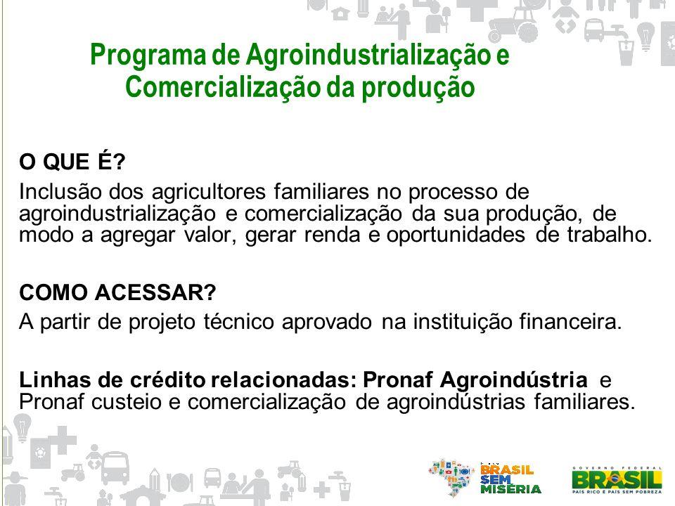 Programa de Agroindustrialização e Comercialização da produção