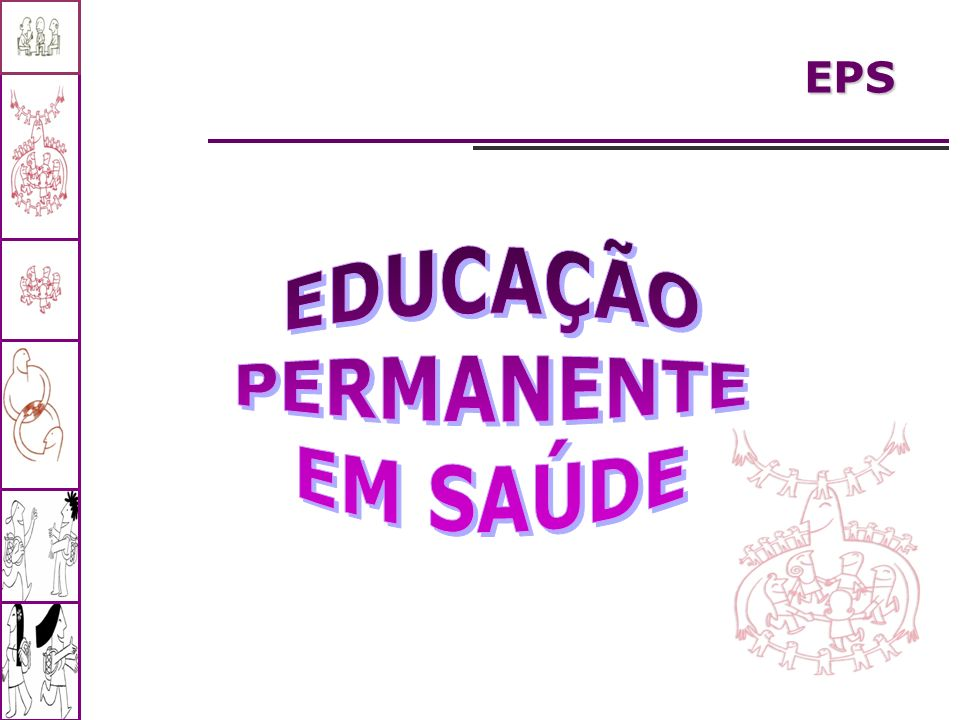 EDUCAÇÃO PERMANENTE EM SAÚDE