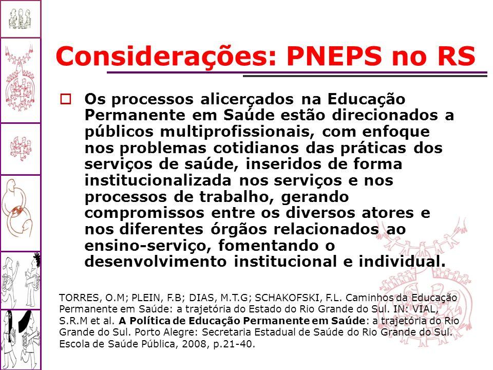 Considerações: PNEPS no RS