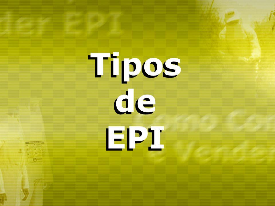 Tipos de EPI Tipos de EPI