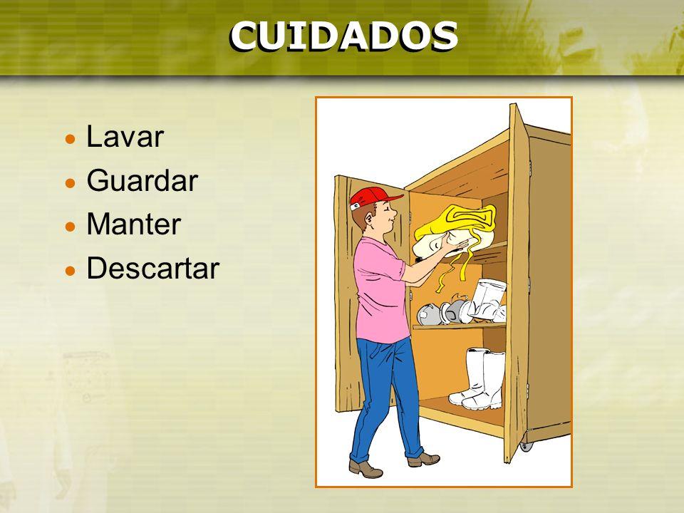 CUIDADOS CUIDADOS Lavar Guardar Manter Descartar