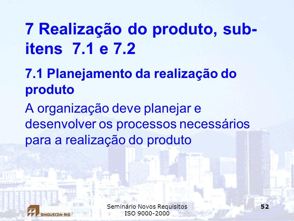 7 Realização do produto, sub-itens 7.1 e 7.2
