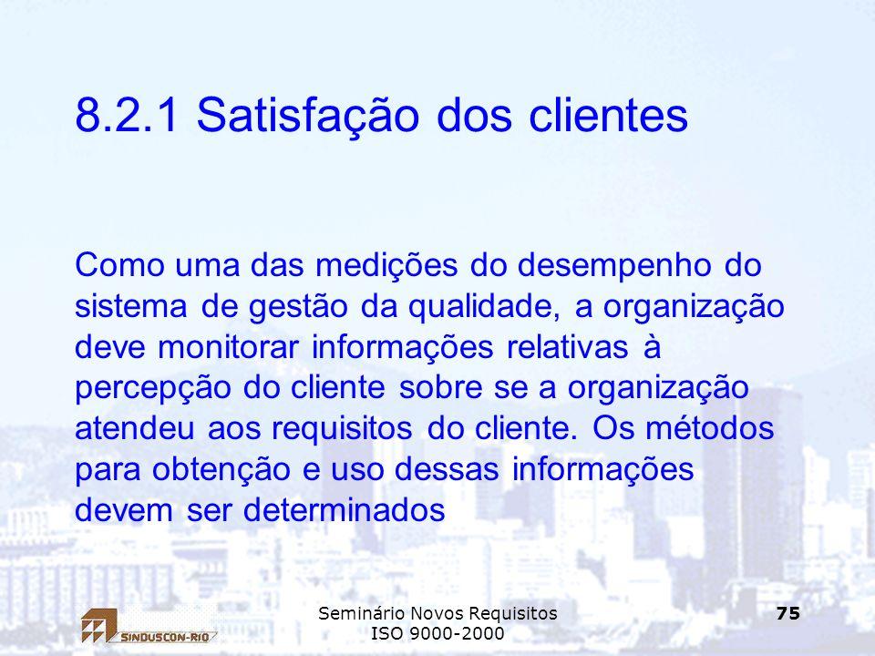 8.2.1 Satisfação dos clientes