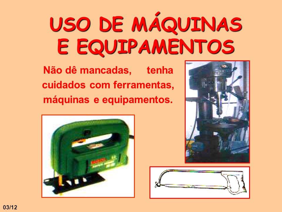 USO DE MÁQUINAS E EQUIPAMENTOS