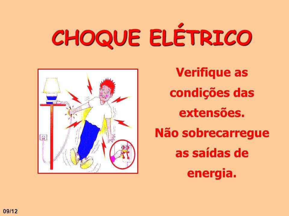 CHOQUE ELÉTRICO Verifique as condições das extensões. Não sobrecarregue as saídas de energia.