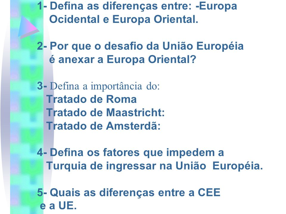 1- Defina as diferenças entre: -Europa