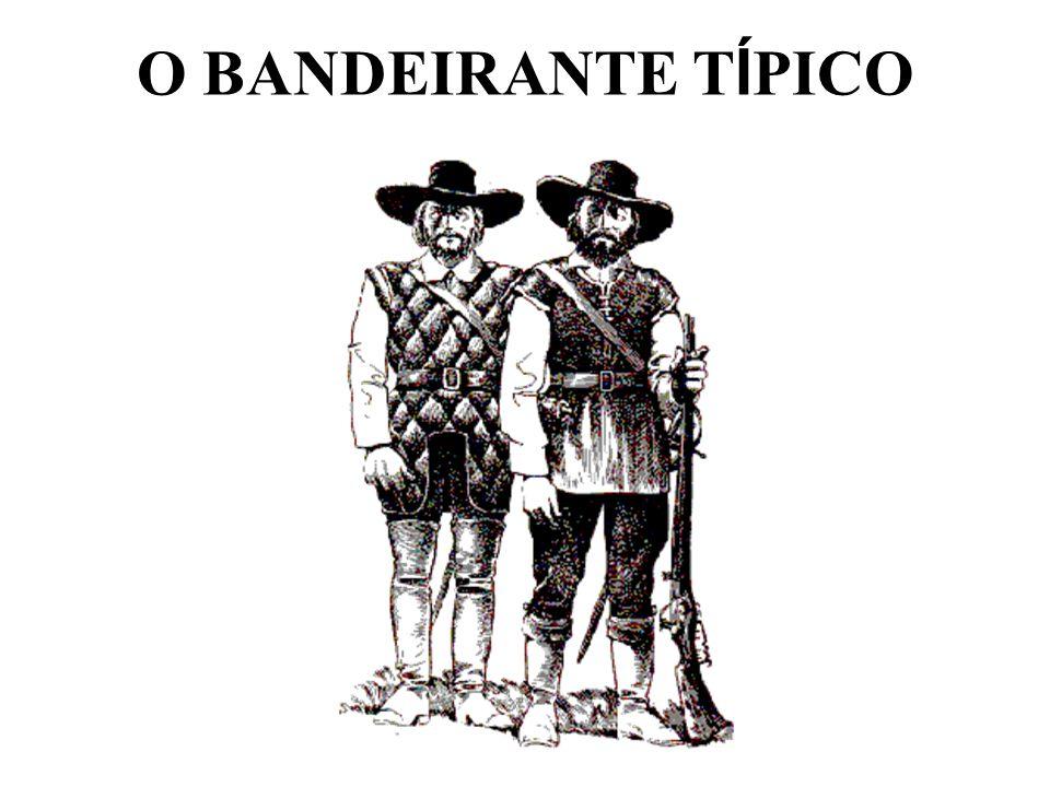 O BANDEIRANTE TÍPICO