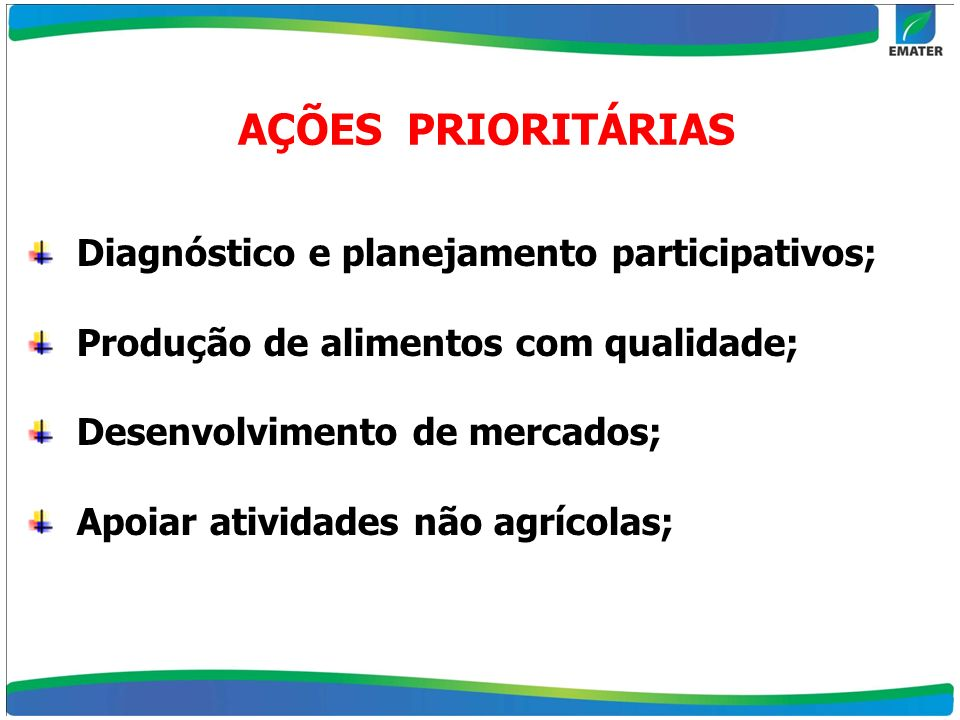AÇÕES PRIORITÁRIAS Diagnóstico e planejamento participativos;