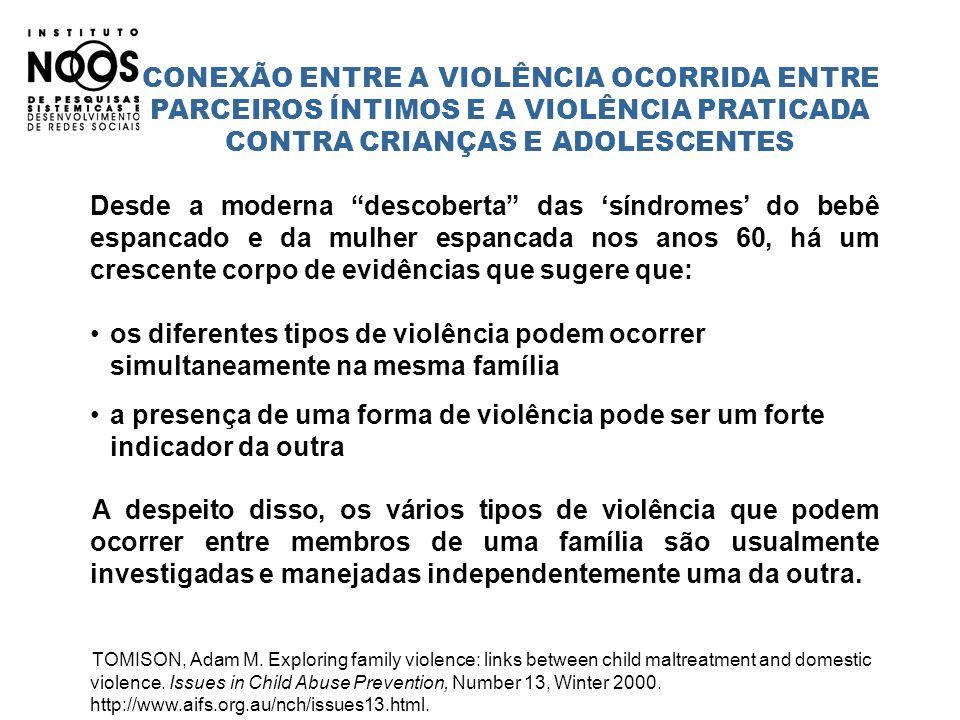 CONEXÃO ENTRE A VIOLÊNCIA OCORRIDA ENTRE PARCEIROS ÍNTIMOS E A VIOLÊNCIA PRATICADA CONTRA CRIANÇAS E ADOLESCENTES