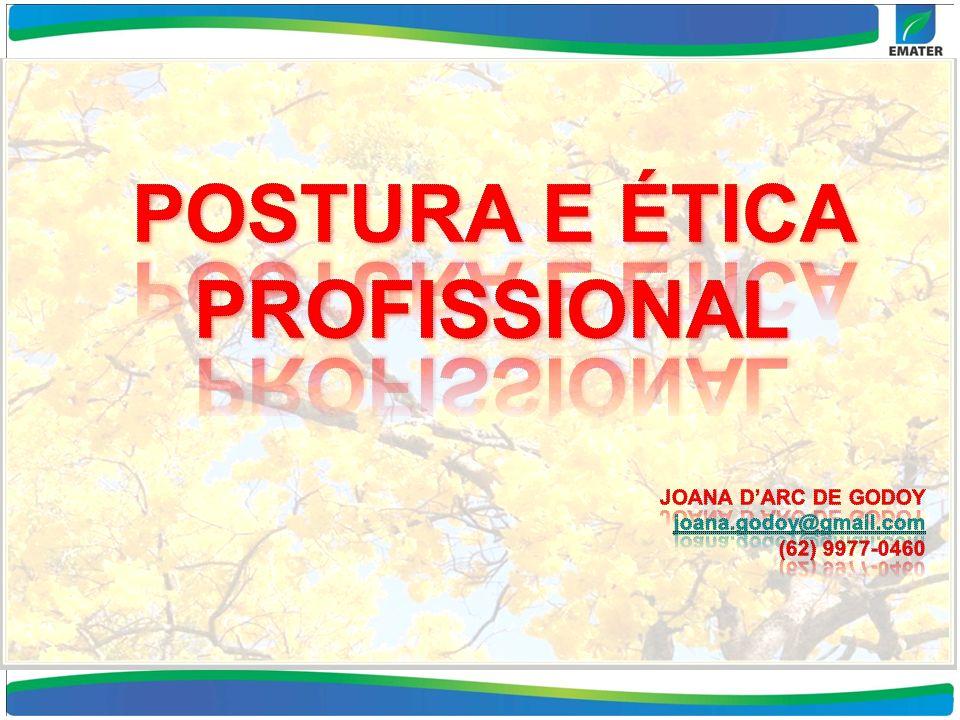 POSTURA E ÉTICA PROFISSIONAL