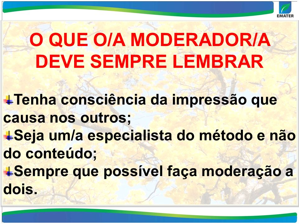 O QUE O/A MODERADOR/A DEVE SEMPRE LEMBRAR