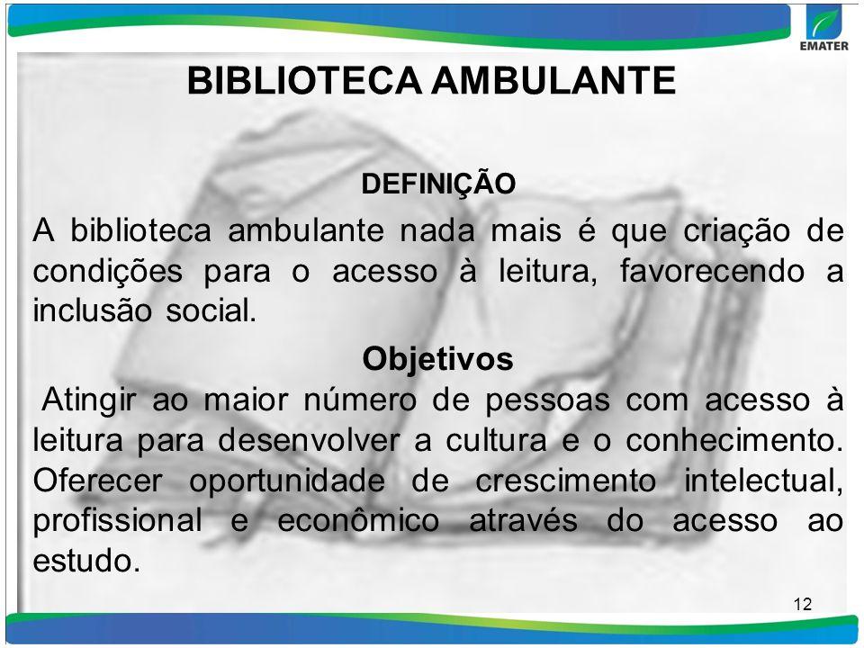 BIBLIOTECA AMBULANTE DEFINIÇÃO. A biblioteca ambulante nada mais é que criação de condições para o acesso à leitura, favorecendo a inclusão social.