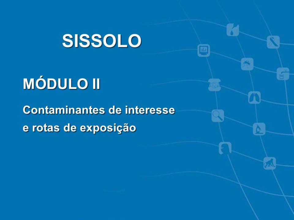 SISSOLO MÓDULO II Contaminantes de interesse e rotas de exposição 50