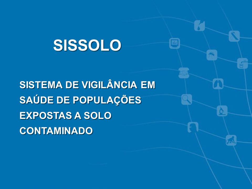 SISSOLO SISTEMA DE VIGILÂNCIA EM SAÚDE DE POPULAÇÕES EXPOSTAS A SOLO CONTAMINADO 6