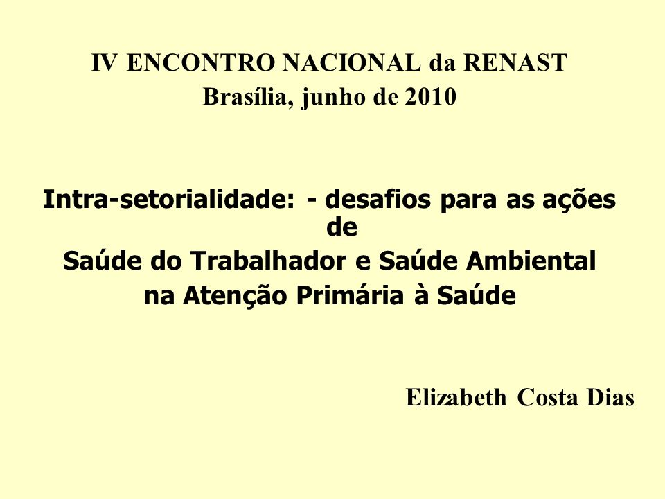 IV ENCONTRO NACIONAL da RENAST Brasília, junho de 2010