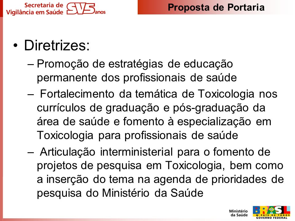 Proposta de Portaria Diretrizes: Promoção de estratégias de educação permanente dos profissionais de saúde.