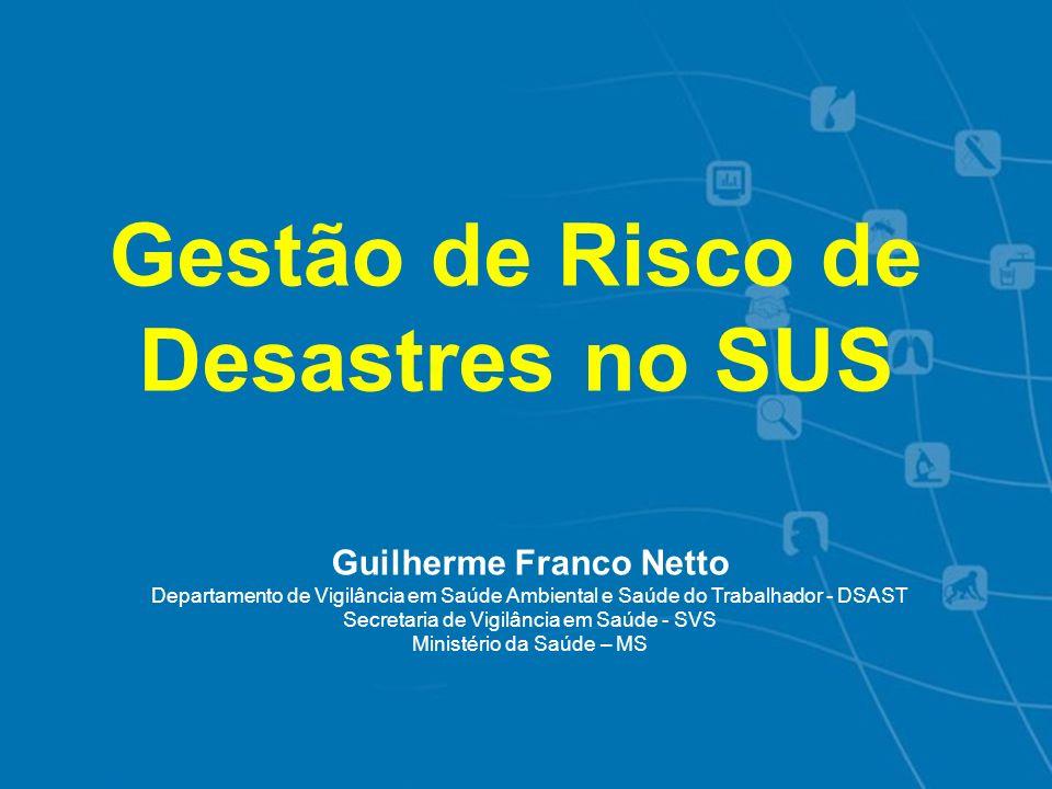 Gestão de Risco de Desastres no SUS Guilherme Franco Netto