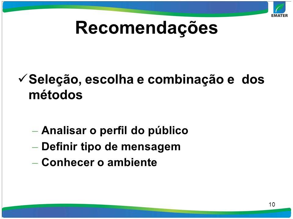 Recomendações Seleção, escolha e combinação e dos métodos