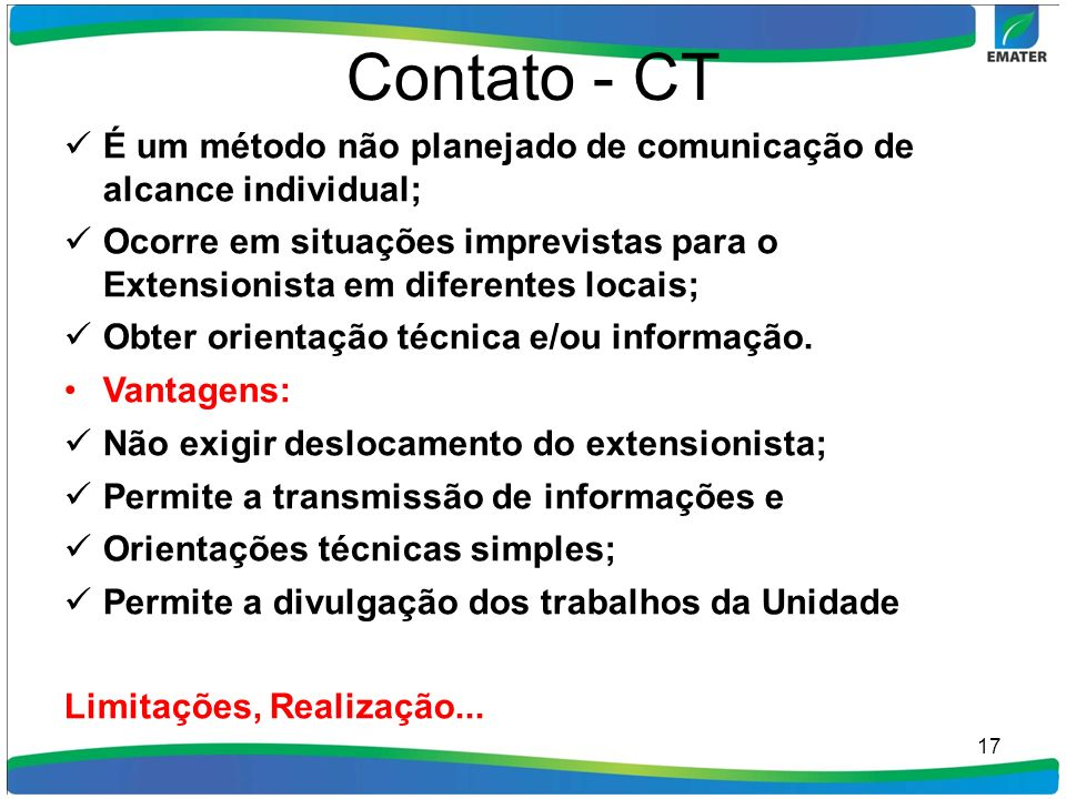 Contato - CTÉ um método não planejado de comunicação de alcance individual;