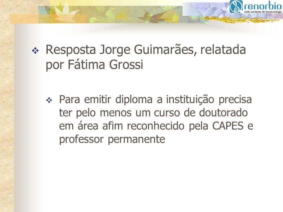 Resposta Jorge Guimarães, relatada por Fátima Grossi