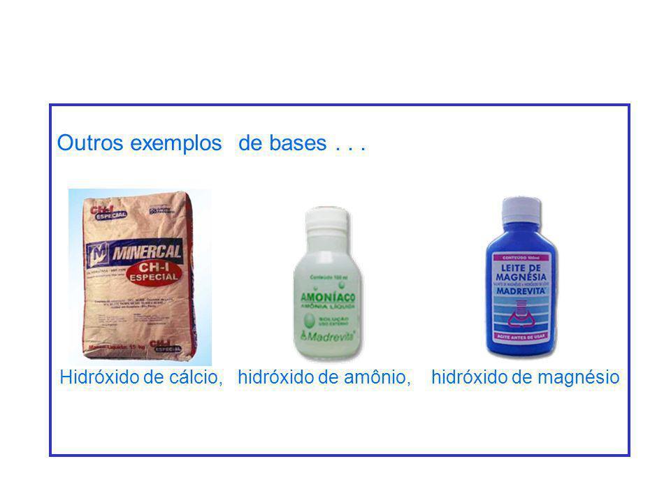 Hidróxido de cálcio, hidróxido de amônio, hidróxido de magnésio