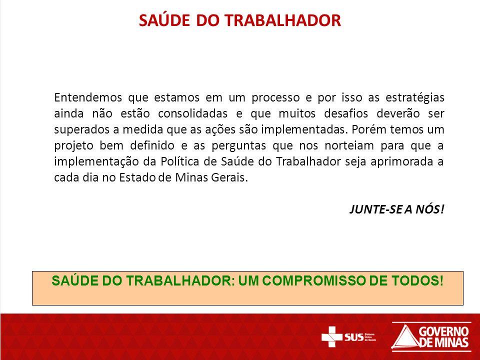 SAÚDE DO TRABALHADOR: UM COMPROMISSO DE TODOS!
