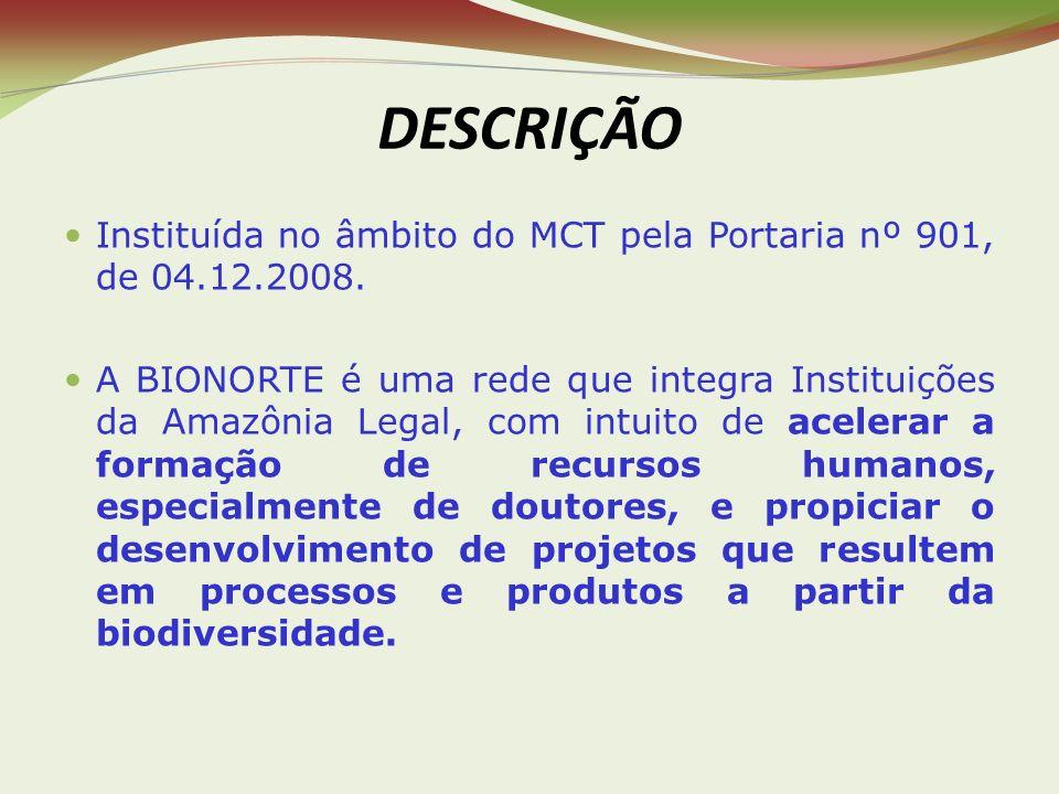 DESCRIÇÃO Instituída no âmbito do MCT pela Portaria nº 901, de 04.12.2008.