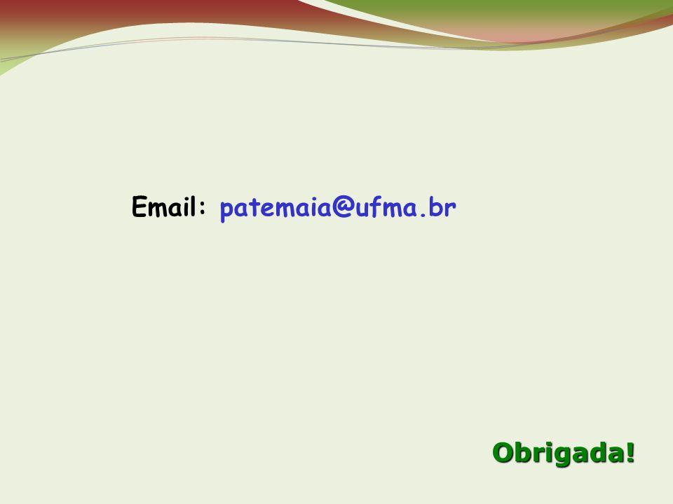 Email: patemaia@ufma.br Obrigada!