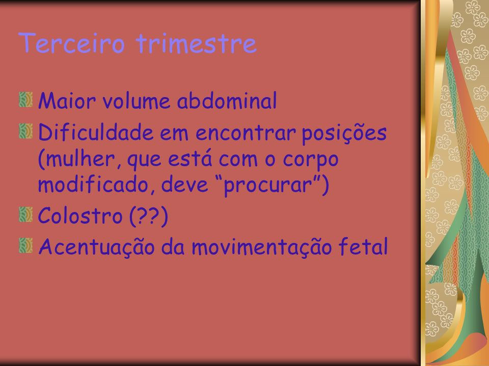 Terceiro trimestre Maior volume abdominal