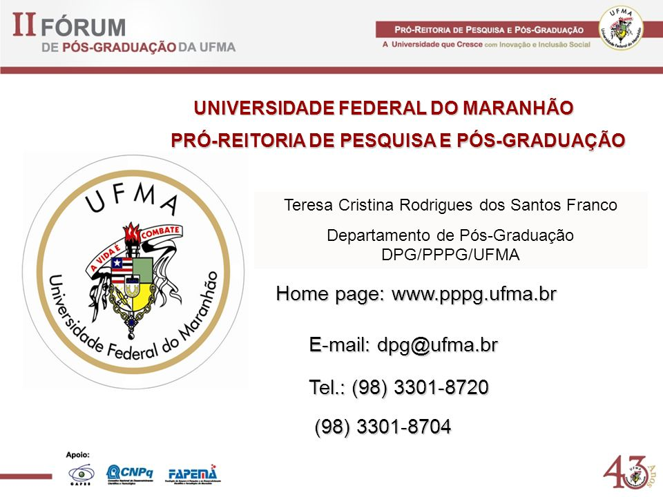 Home page: www.pppg.ufma.br E-mail: dpg@ufma.br Tel.: (98) 3301-8720
