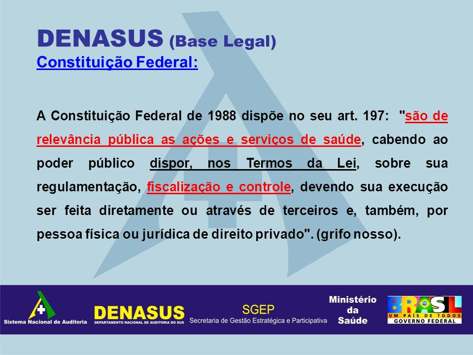 DENASUS (Base Legal) Constituição Federal:
