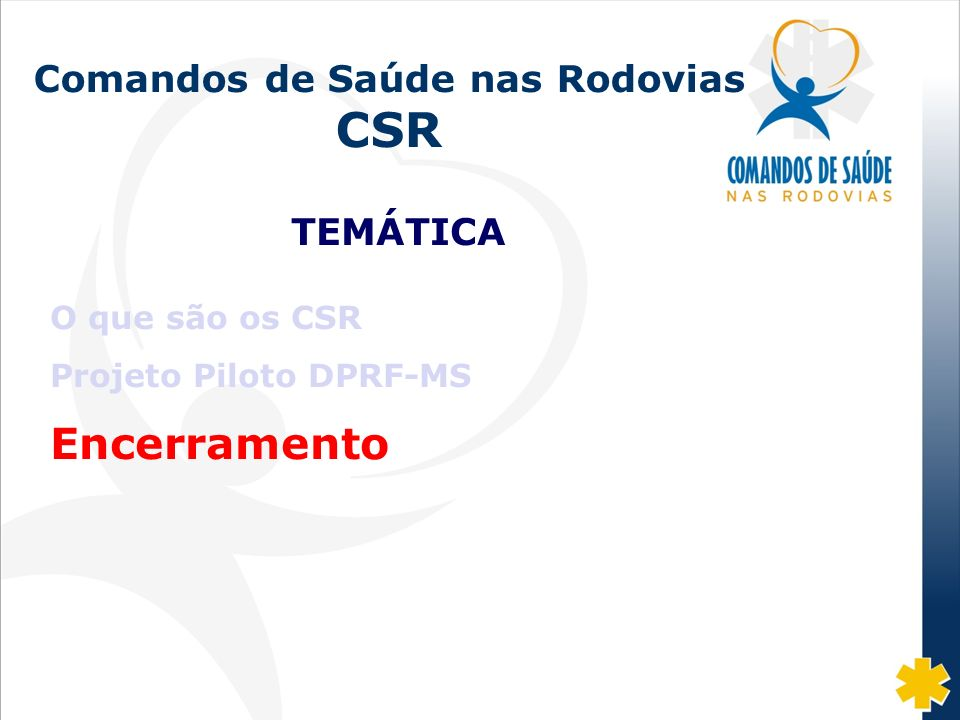 Comandos de Saúde nas Rodovias CSR