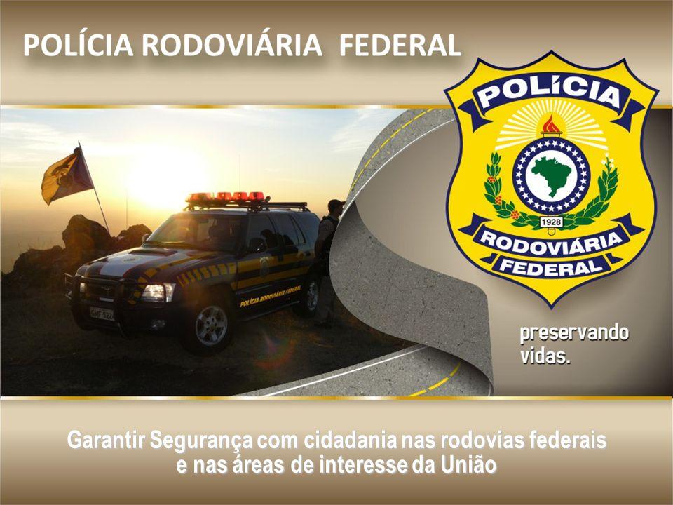 Garantir Segurança com cidadania nas rodovias federais