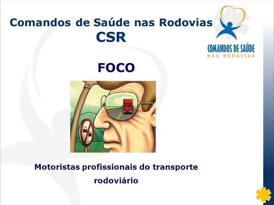 FOCO Comandos de Saúde nas Rodovias CSR