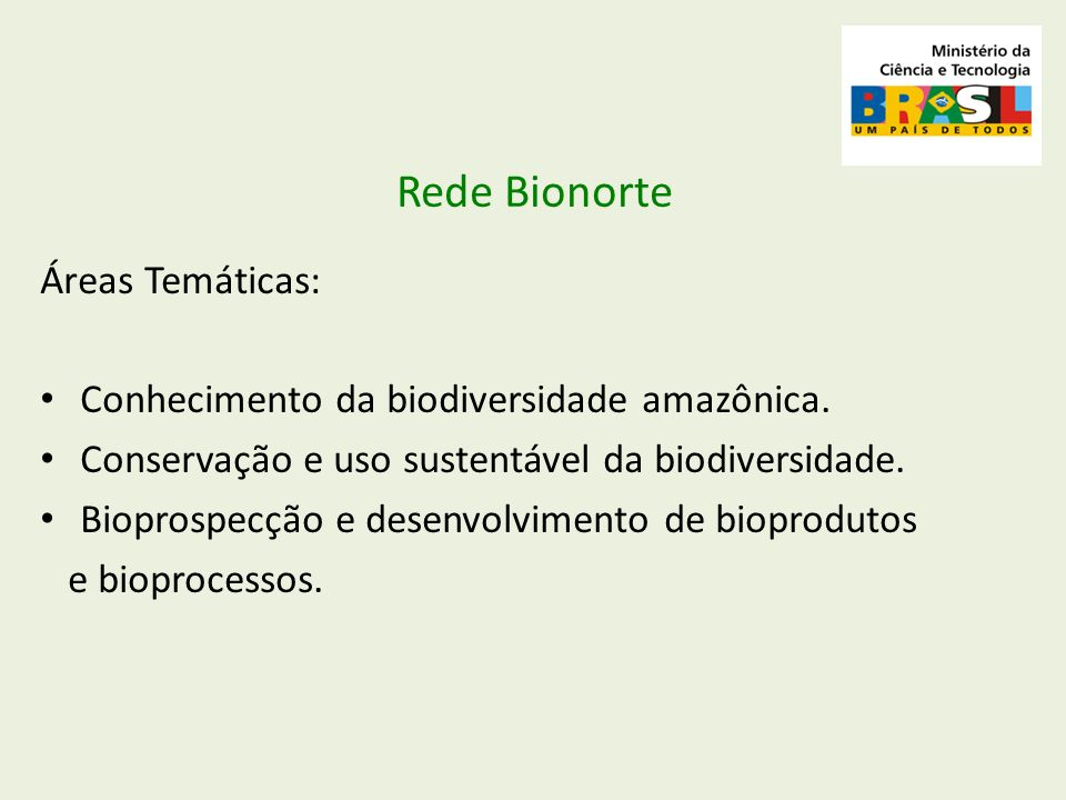 Rede Bionorte Áreas Temáticas: