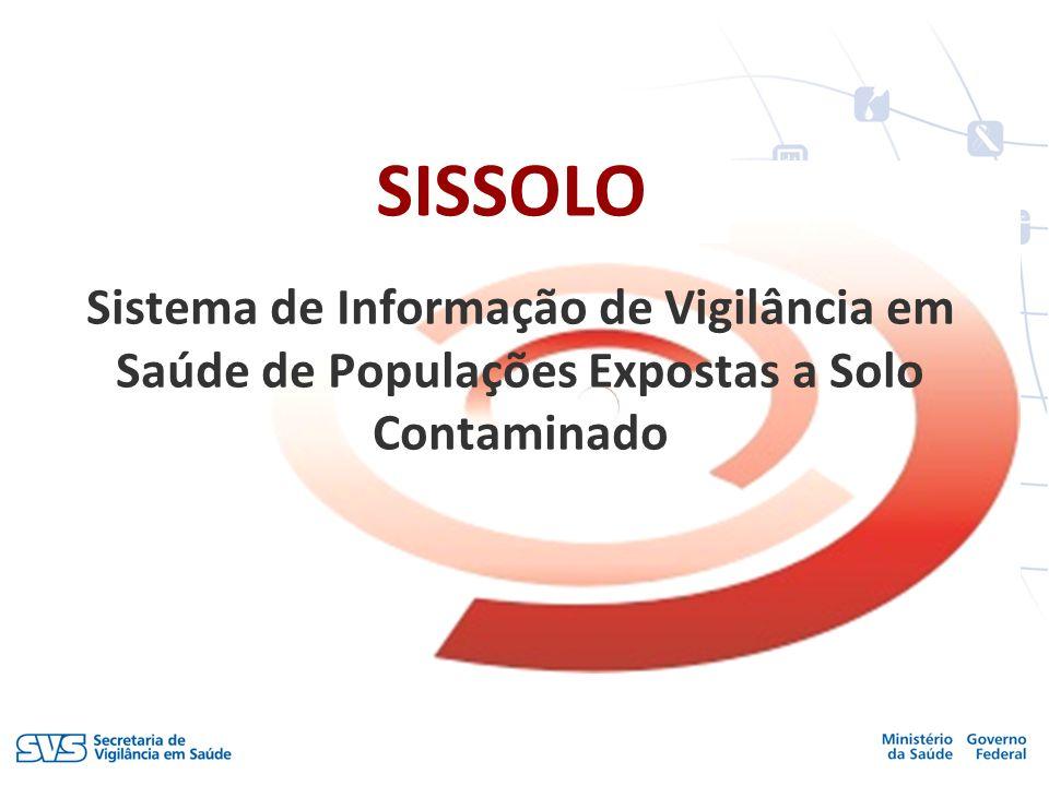 SISSOLO Sistema de Informação de Vigilância em Saúde de Populações Expostas a Solo Contaminado