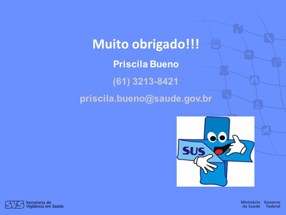 Muito obrigado!!! Priscila Bueno (61) 3213-8421