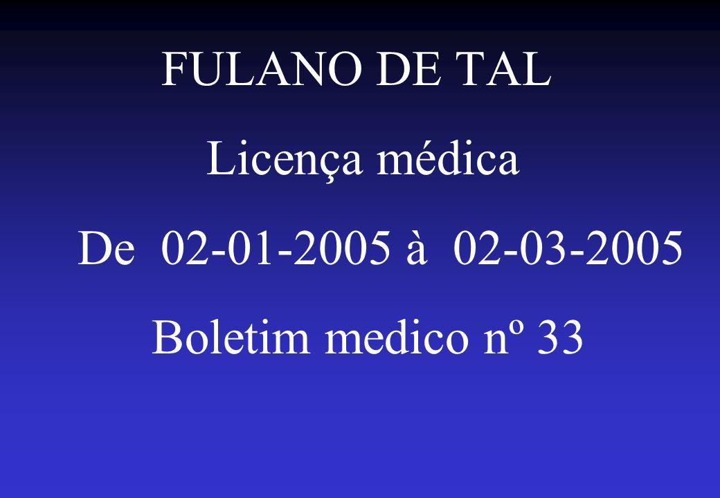 Licença médica De 02-01-2005 à 02-03-2005 Boletim medico nº 33