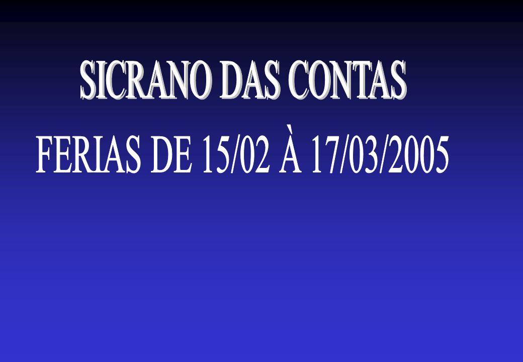 SICRANO DAS CONTAS FERIAS DE 15/02 À 17/03/2005