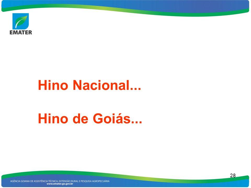 Hino Nacional... Hino de Goiás... 28