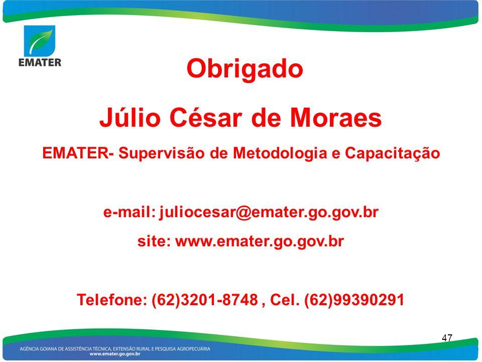 Obrigado Júlio César de Moraes
