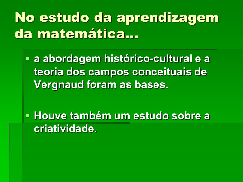 No estudo da aprendizagem da matemática...