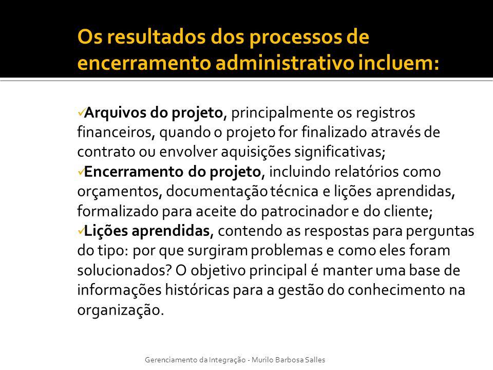 Os resultados dos processos de encerramento administrativo incluem: