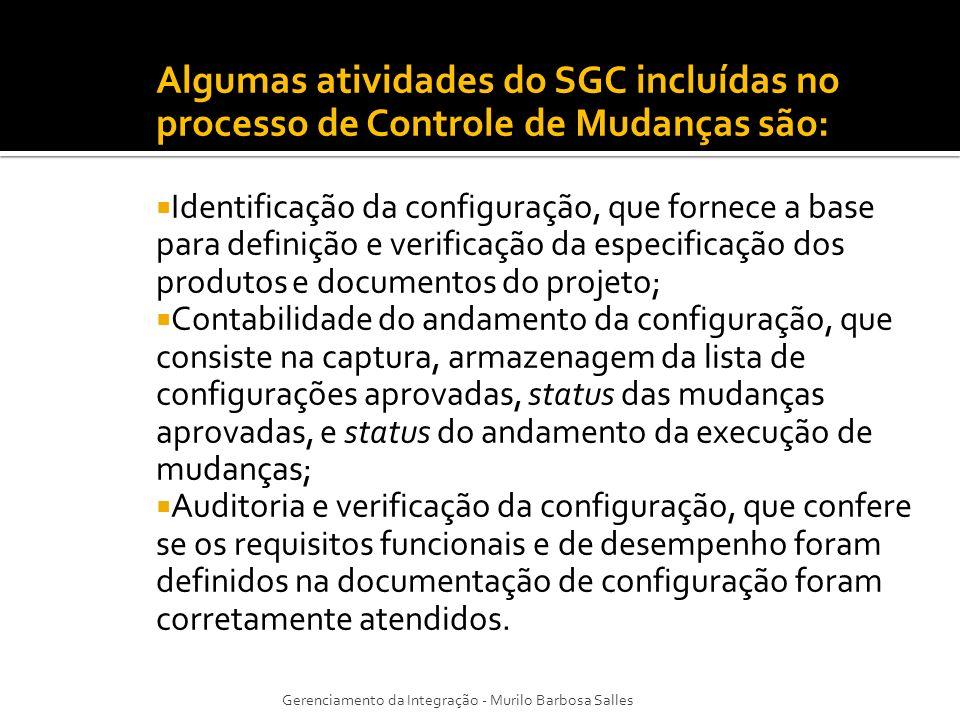 Algumas atividades do SGC incluídas no processo de Controle de Mudanças são: