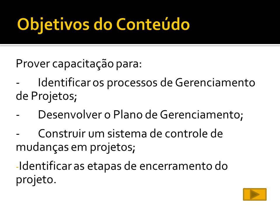 Objetivos do Conteúdo Prover capacitação para: